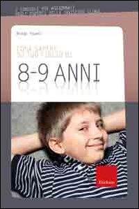 Cosa Sapere su Tuo Figlio di 8-9 Anni