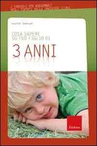Cosa Sapere su Tuo Figlio di 3 Anni