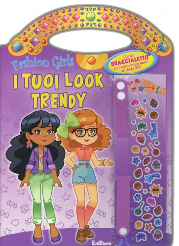 Fashion Girls - I Tuoi Look Trendy