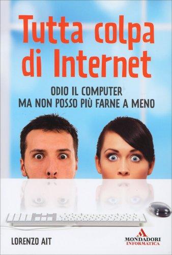 Tutta Colpa di Internet
