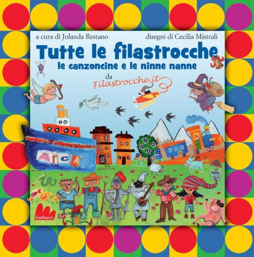 Tutte le Filastrocche, le Canzoncine e le Ninne Nanne (eBook)