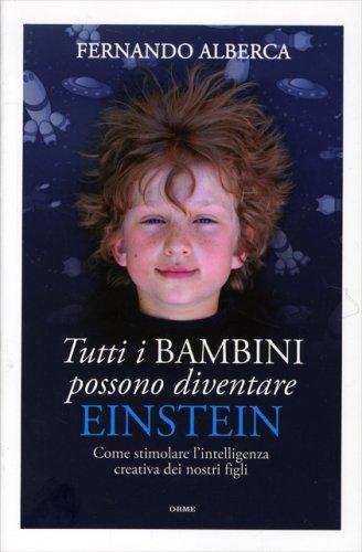 Tutti i Bambini Possono Diventare Einstein