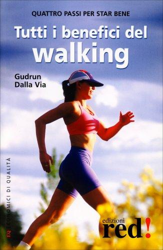 Tutti i Benefici del Walking