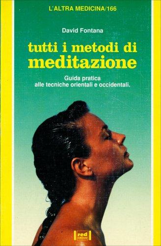 Tutti i Metodi di Meditazione