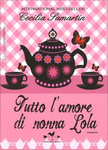 Tutto l'Amore di Nonna Lola
