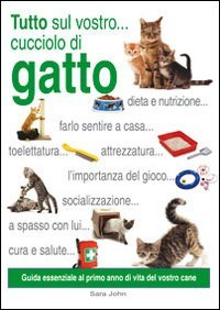 Tutto Sul Vostro... Cucciolo di Gatto