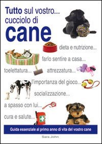 Tutto sul Vostro... Cucciolo di Cane