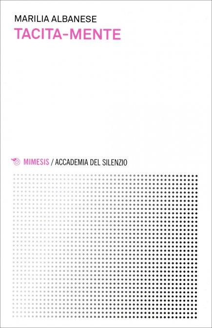Tacita-mente di Marilia Albanese