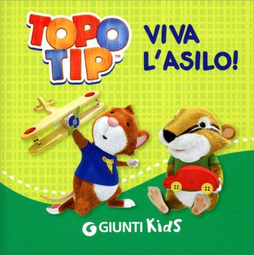 Viva l 39 asilo topo tip libro di valentina mazzola for Topo tip giocattoli