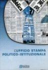 L'Ufficio Stampa Politico-Istituzionale