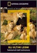 GLI ULTIMI LEONI Salviamoli dall'estinzione di National Geographic