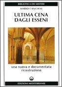 ULTIMA CENA DAGLI ESSENI Una nuova e documentata ricostruzione di Mario Canciani