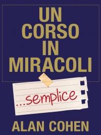Un Corso in Miracoli... Semplice (eBook)