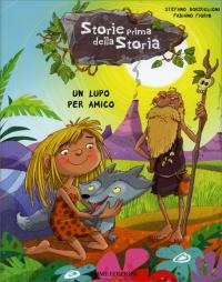 Un Lupo per Amico - Storie Prima della Storia - Vol. 3