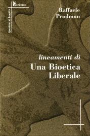 Lineamenti di una Bioetica Liberale