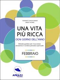 Una Vita Più Ricca ogni Giorno dell'Anno - Febbraio (eBook)