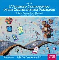 L'Universo Crearmonico delle Costellazioni Familiari - Con CD e 45 Carte allegate