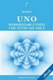 Uno - Sperimentare l'Unità con Tutto Ciò Che É (eBook)