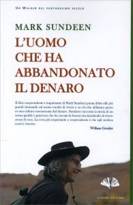 L'UOMO CHE HA ABBANDONATO IL DENARO di Mark Sundeen