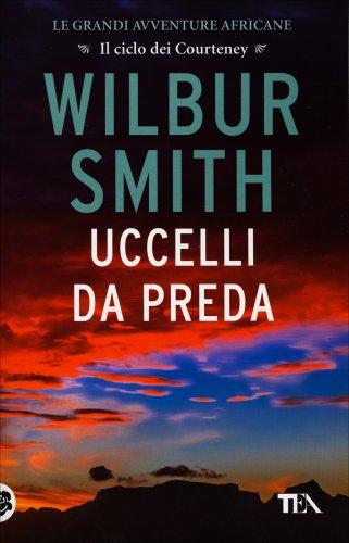 Uccelli da Preda - Wilbur Smith - Libro