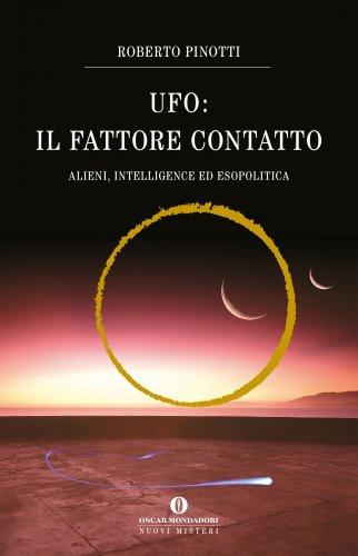 Ufo: il Fattore Contatto (eBook)