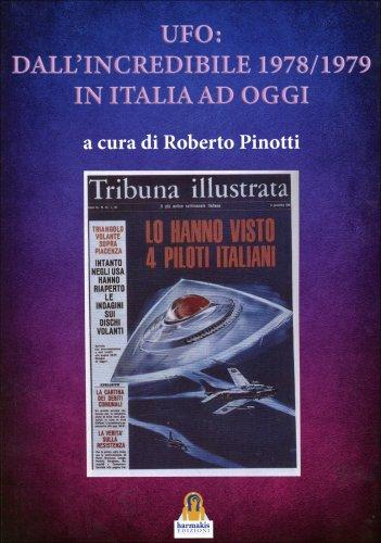 UFO: dall'Incredibile 1978-1979 in Italia ad Oggi