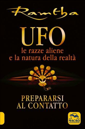 UFO: le Razze Aliene e la Natura della Realtà
