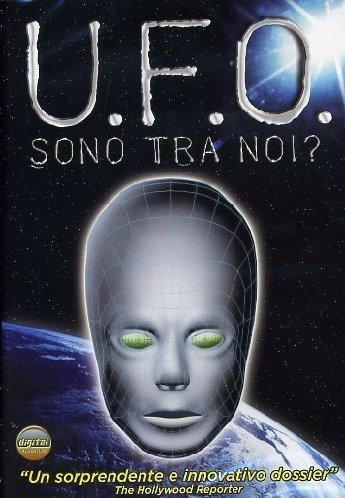 U.F.O. - Sono tra Noi?