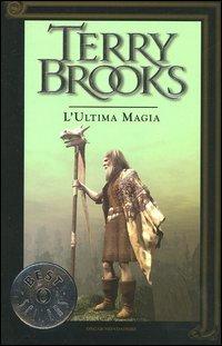 Ciclo del Viaggio della Jerle Shannara - Vol. 3: L'Ultima Magia