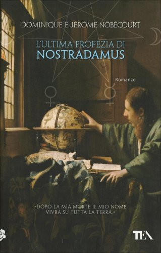 L'Ultima Profezia di Nostradamus