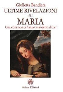 Ultime Rivelazioni su Maria (eBook)