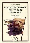 Gli Ultimi Custodi del Tesoro Templare