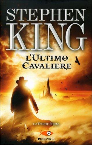 L'Ultimo Cavaliere - La Torre Nera Vol. 1