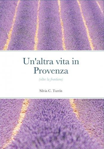 Un'Altra Vita in Provenza (eBook)