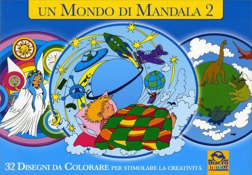 Un Mondo di Mandala - Volume 2