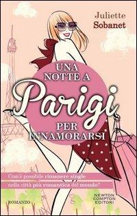 Una Notte a Parigi per Innamorarsi