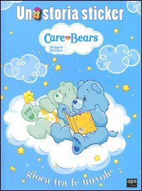 Una Storia Sticker: Gioca Tra le Nuvole - Care Bears. Gli Orsetti del Cuore