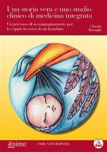 Una Storia Vera e uno Studio Clinico di Medicina Integrata (eBook)