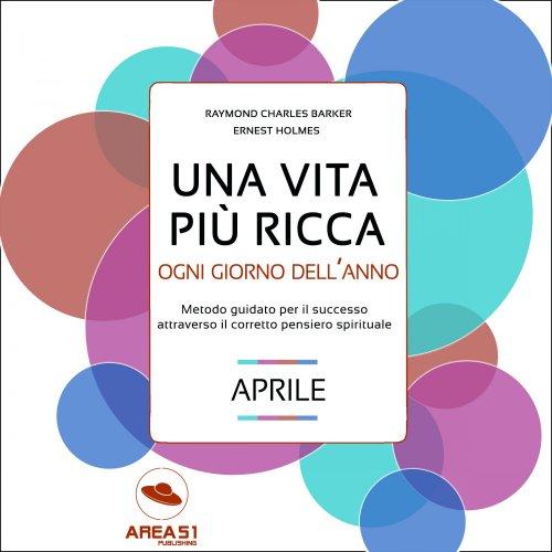 Una Vita più Ricca ogni Giorno dell'Anno - Aprile (AudioLibro Mp3)