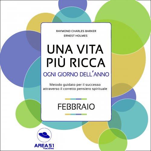 Una Vita Più Ricca ogni Giorno dell'Anno - Febbraio (Audiolibro Mp3)