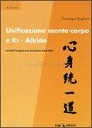 Unificazione Mente-Corpo e Ki Aikido