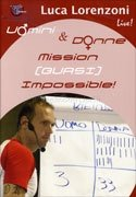 Uomini & Donne Mission (quasi) Impossible! Videocorso in DVD