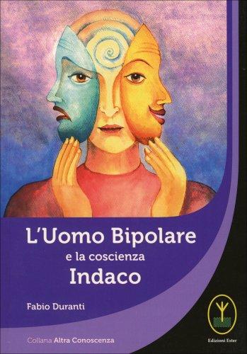 L'Uomo Bipolare e la Coscienza Indaco