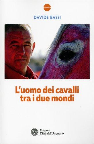 L'Uomo dei Cavalli tra i Due Mondi