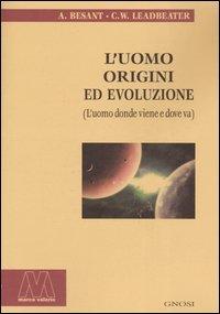 L'Uomo Origini ed Evoluzione - L'uomo donde viene e dove va
