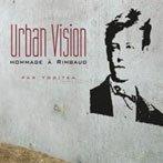 Urban Vision: Hommage à Rimbaud