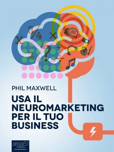 Usa il Neuromarketing per il Tuo Business (eBook)