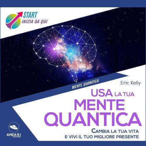 Usa la Tua Mente Quantica (Audiolibro Mp3)