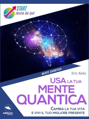 Usa la Tua Mente Quantica (eBook)