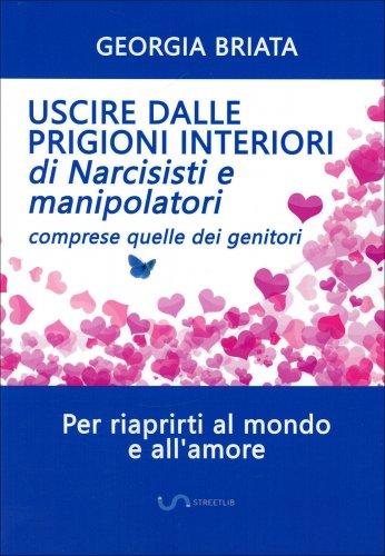 Uscire dalle Prigioni Interiori di Narcisisti e Manipolatori